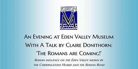 Eden Valley Museum Social Evening and Talk - 'The Romans are Coming'! tickets