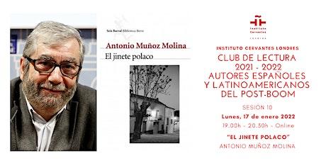 Club de lectura - Sesión 10 - Online - Antonio Muñoz Molina entradas