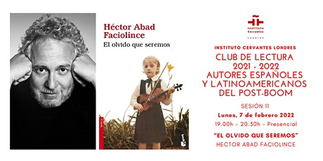 Club de lectura - Sesión 11 - Presencial -  Hector Abad Faciolince tickets