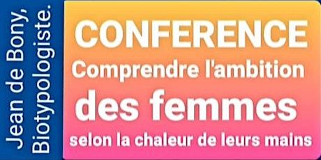 CONFERENCE : l'ambition des femmes selon la chaleur de leurs mains... billets