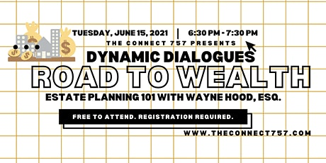 Dynamic Dialogues : Road to Wealth - Estate Planning 101 tickets