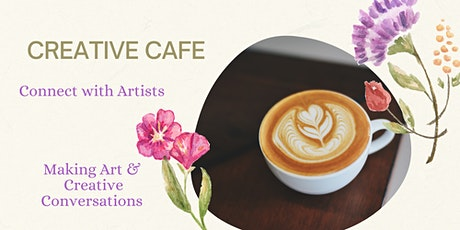 Creative Cafe tickets