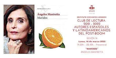 Club de lectura - Sesión 14 - Online - Ángeles Mastretta entradas