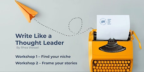 Thought Leadership and Story-Finding - Free Intro Workshop tickets