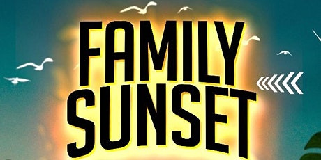 FAMILY SUNSET tickets
