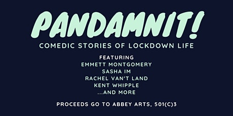 PANDAMNIT! Comedic Stories about Lockdown Life (IN-PERSON, DISTANCED) tickets