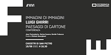 FE 2021 - Conferenze - Luigi GHIRRI, Paesaggi di Cartone biglietti