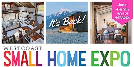 The Westcoast Small Home Expo 2022 tickets
