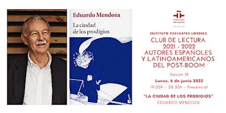 Club de lectura - Sesión 19 - Presencial - Eduardo Mendoza tickets