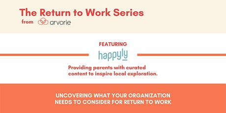 The Return to Work Series: Improving Parent Productivity tickets