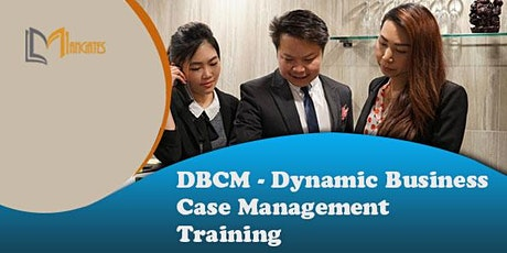 DBCM - Dynamic Business Case Management Virtual Training in Monterrey tickets