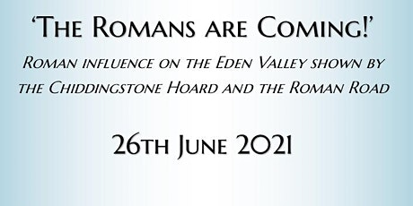 Eden Valley Museum Livestreamed Talk - 'The Romans are Coming'! tickets