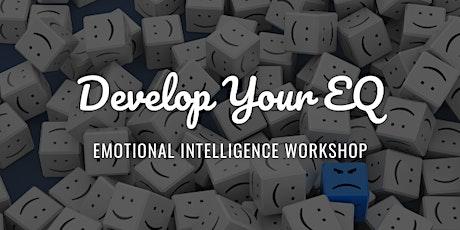 Develop Your EQ - Emotional Intelligence Workshop tickets