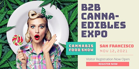 2021 Cannabis Edibles Expo - Visitor Registration Portal (San Francisco) tickets