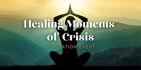 Healing  Moments of Crisis Meditation tickets