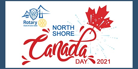 North Shore Canada Day 2021 presented by the Rotary Club of Lions Gate tickets