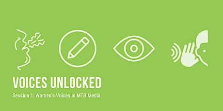 Voices Unlocked   Session 1: Women's Voices in MTB Media tickets