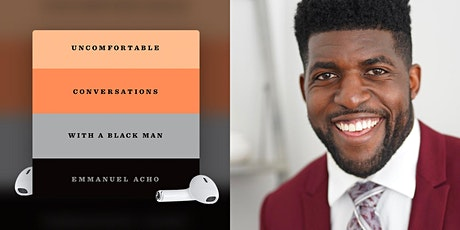 """""""Uncomfortable Conversations with a Black Man"""" by Emmanuel Acho tickets"""