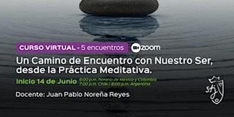 Un camino de Encuentro con Nuestro Ser, desde la Práctica Meditativa entradas