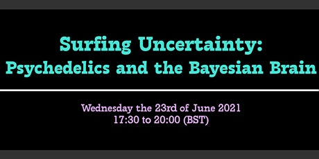 Surfing Uncertainty: Psychedelics and the Bayesian Brain tickets