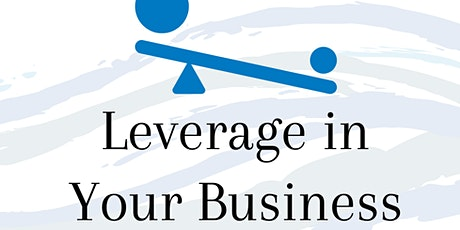 Leverage in Your Business tickets