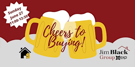 Cheers to Buying!  A First Time Homebuyer Workshop tickets
