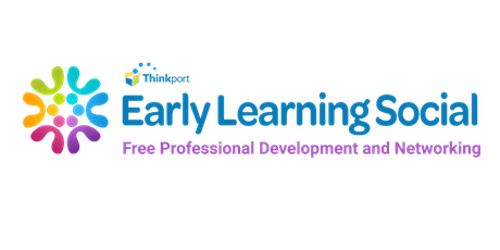 Early Learning Social    Free Professional Development & Networking tickets