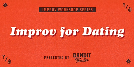 Improv For Dating (IN-PERSON, DISTANCED WORKSHOP) tickets