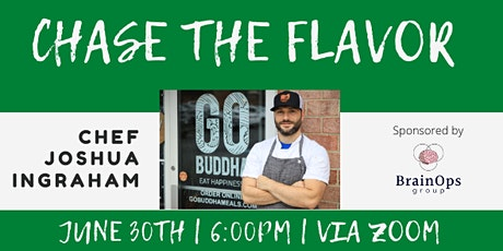 Chase the Flavor with Chef Joshua Ingraham Sponsored by Brain Ops tickets