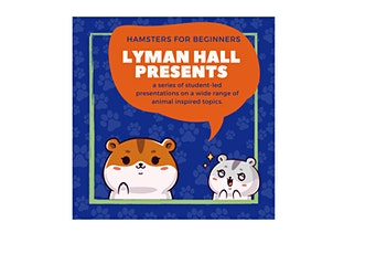 Lyman Hall Presents: Pet Hamsters for Beginners tickets