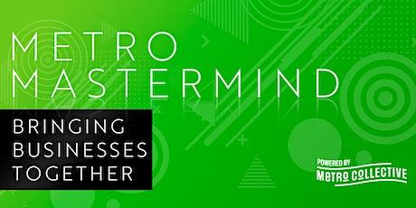 Metro Mastermind - Bringing Businesses Together tickets