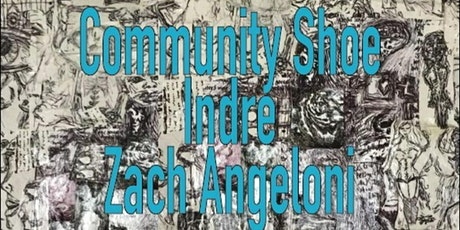 Community Shoe   Indre   Zach Angeloni tickets