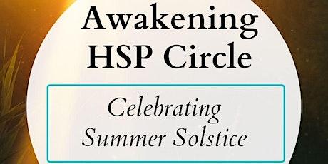 Celebrating Summer Solstice - Awakening HSP Circle tickets