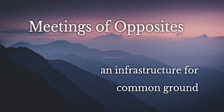 An Introduction to Meetings of Opposites tickets