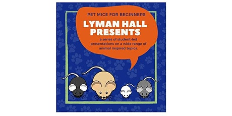 Lyman Hall Presents: Pet Mice for Beginners tickets