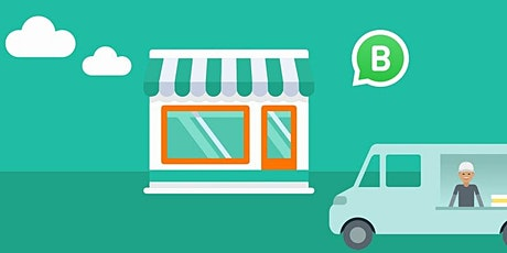 WhatsApp Business BootCamp (Professional ZOOM Webinar) tickets