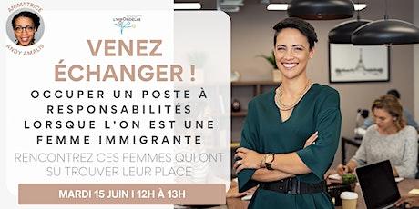 Occuper un poste à responsabilités lorsque l'on est une femme immigrante billets