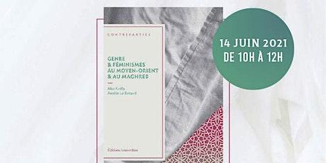 Discussion sur l'ouvrage: Genre et Féminismes au Moyen-Orient et au Maghreb billets