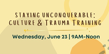 Staying Unconquerable:  Culture & Trauma Training tickets