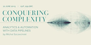 Conquering Complexity : Analytics and Automation with...