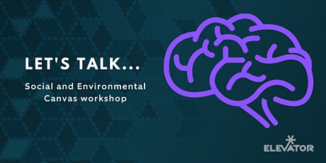 Let's Talk...Social and Environmental Canvas workshop tickets