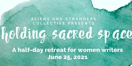 Holding Sacred Space: A Half-Day Writing Retreat for Women tickets