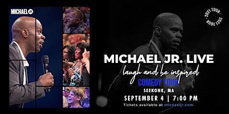 Michael Jr. LIVE Comedy Tour @ Seekonk, MA tickets