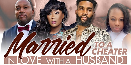 Married to a Cheater, In Love with a Husband- The Stage Play tickets