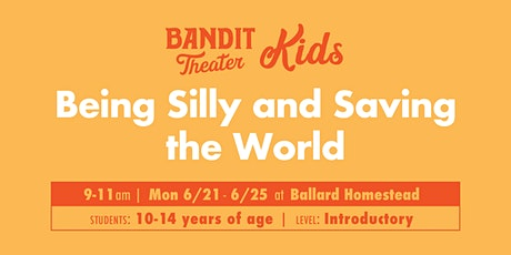 Being Silly and Saving the World (IN-PERSON, DISTANCED IMPROV CAMP) tickets