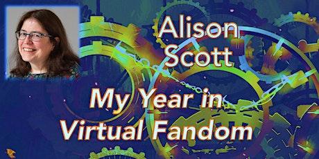 My Year in Virtual Fandom, with Alison Scott tickets