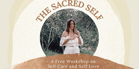The Sacred Self: A Workshop on Self-Care + Self Love tickets