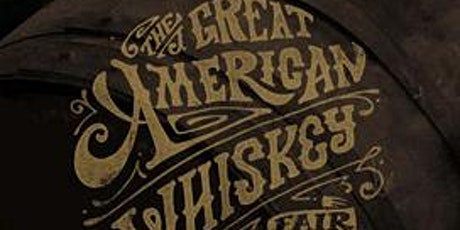 The 2021 Great American Whiskey Fair tickets