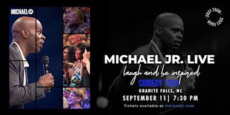 Michael Jr. LIVE Comedy Tour @ Granite Falls, NC tickets