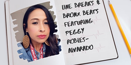 Line Breaks and Bronx Beats with Peggy Robles - Alvarado tickets